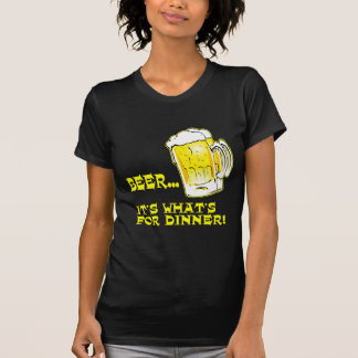 Beer - It's What's For Dinner Tees