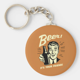 Beer: It's Your Friend Basic Round Button Key Ring