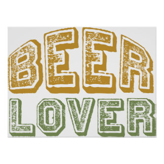 Beer Lover Posters