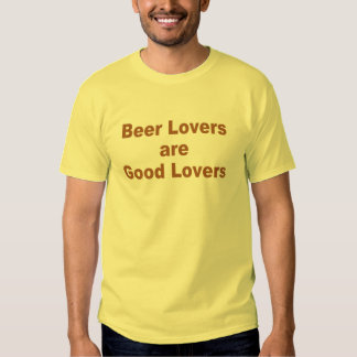 Beer Lovers are Good Lovers Tee Shirt