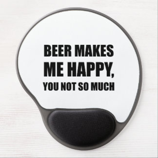 Beer Makes Me Happy You Not So Much Funny Black.pn Gel Mouse Pad