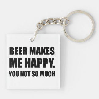 Beer Makes Me Happy You Not So Much Funny Black.pn Key Ring