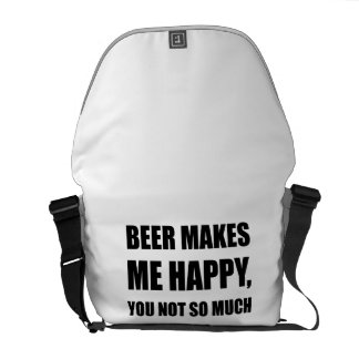 Beer Makes Me Happy You Not So Much Funny Black.pn Messenger Bag