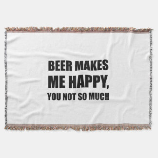Beer Makes Me Happy You Not So Much Funny Black.pn Throw Blanket