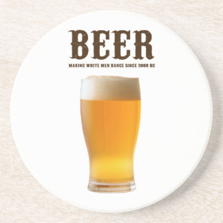 Beer: Making white men dance since 3000 BC Coasters