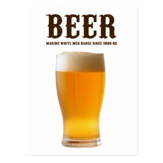 Beer: Making white men dance since 3000 BC Postcard