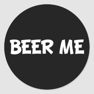 Beer Me Classic Round Sticker