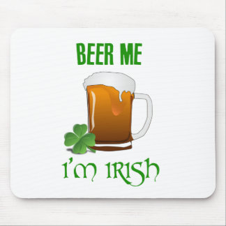 Beer Me I'm Irish Mouse Pad