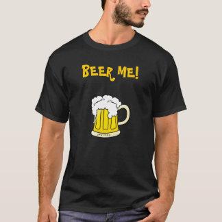 Beer Me! T-Shirt