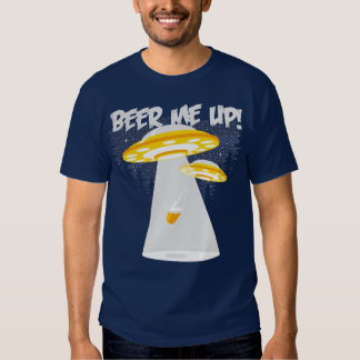 Beer Me Up! T Shirts