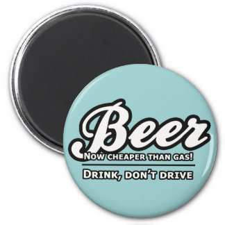 Beer, Now Cheaper Than Gas! Magnet