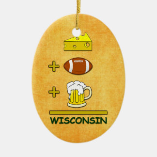 Beer plus Football plus Cheese Equals Wisconsin Ceramic Ornament