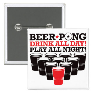 Beer Pong Drink All Day Play All Night - Red 15 Cm Square Badge