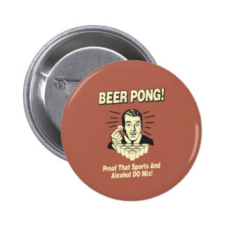 Beer Pong: Proof Alcohol & Sports Mix 6 Cm Round Badge