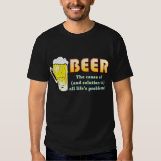 Beer - Problems and Solutions (dark) T Shirts