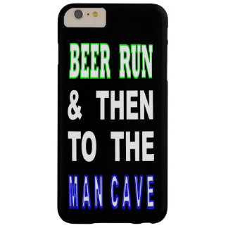Beer Run & Then To The Man Cave Barely There iPhone 6 Plus Case