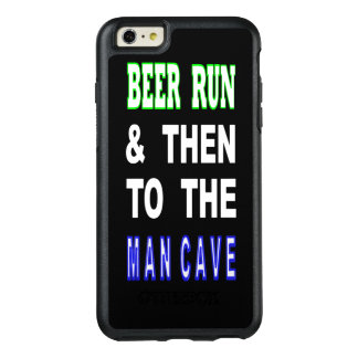 Beer Run & Then To The Man Cave OtterBox iPhone 6/6s Plus Case
