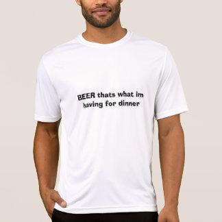 BEER thats what im having for dinner T-Shirt
