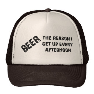 Beer The Reason I Get Up Every Afternon Hat