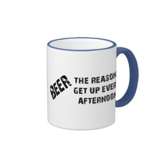 Beer The Reason I Get Up Every Afternon Ringer Coffee Mug