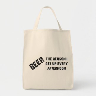 Beer The Reason I Get Up Every Afternon Grocery Tote Bag