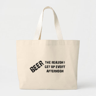 Beer The Reason I Get Up Every Afternon Jumbo Tote Bag