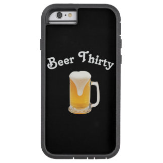 Beer Thirty Tough Xtreme iPhone 6 Case