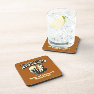 Beer: Way To Mans Heart Through Liver Drink Coaster