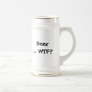 Beer ... WTF? Mug