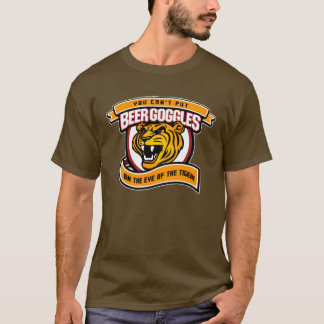 Beergoggles, not on this tiger T-Shirt