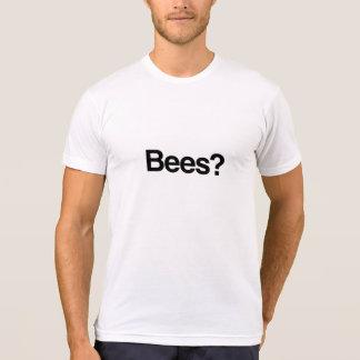 Bees? T-Shirt
