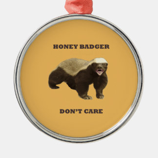 Beeswax Color Honey Badger Dont Care Silver-Colored Round Decoration
