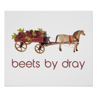 Beets by Horse Drawn Dray Posters