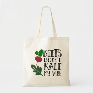 Beets Don't Kale My Vibe Budget Tote Bag