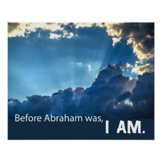 Before Abraham Was, I AM. Poster