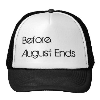 Before August Ends Hat
