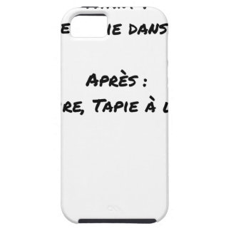 BEFORE: BUSINESS TAPIE IN THE SHADE, AFTERWARDS: CASE FOR THE iPhone 5