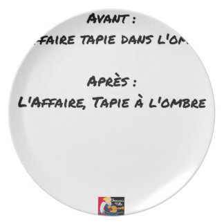 BEFORE: BUSINESS TAPIE IN THE SHADE, AFTERWARDS: PLATE