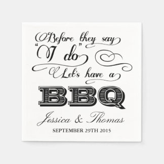 Before They Say I Do Lets Have A BBQ! Disposable Serviette