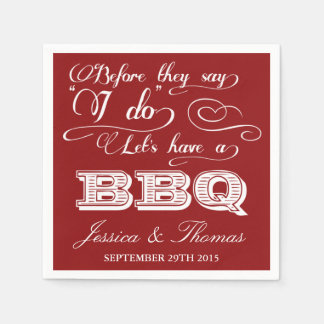 Before They Say I Do Lets Have A BBQ! - Red Disposable Napkin