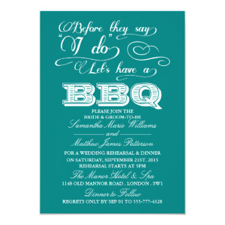 Before They Say I Do Lets Have A BBQ! - Teal 13 Cm X 18 Cm Invitation Card
