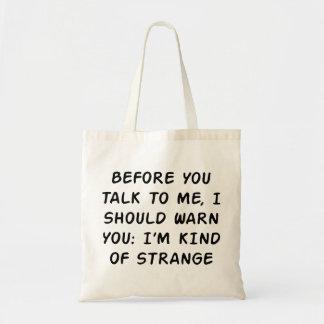 Before You Talk Budget Tote Bag