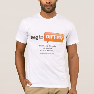 Beg to Differ t-shirt