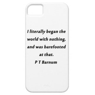 Began The World - P T Barnum iPhone 5 Cover