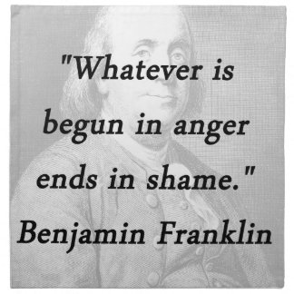 Begun In Anger - Benjamin Franklin Napkin