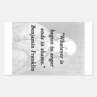 Begun In Anger - Benjamin Franklin Rectangular Sticker