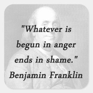Begun In Anger - Benjamin Franklin Square Sticker