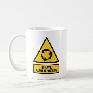 Behave: Karma in progress Coffee Mug