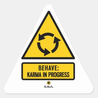Behave: Karma in progress Triangle Sticker