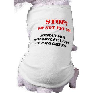 Behavior Rehab Dog Tee-Shirt Sleeveless Dog Shirt